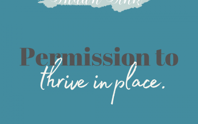 Permission to Thrive in Place