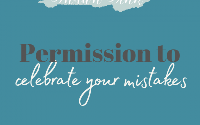 Permission to Celebrate Your Mistakes