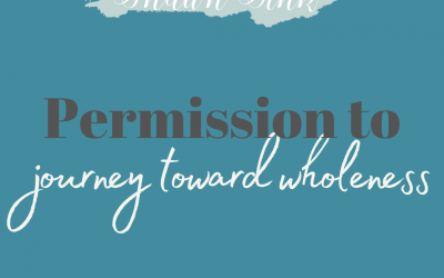 Permission to Journey Toward Wholeness